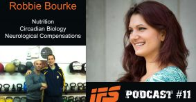 IFS Podcast #11: Robbie Bourke – Nutrition, Circadian Biology and Neurological Compensations